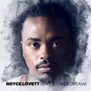 Love & Other Dreams/Royce Lovett
