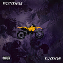 Night Crawler/Reo Cragun