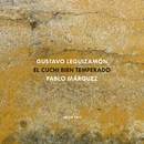 """Gustavo """"Cuchi"""" Leguizamón: El Cuchi bien temperado/Pablo Márquez"""