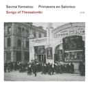 Songs Of Thessaloniki/Savina Yannatou, Primavera en Salonico