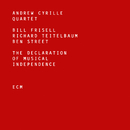 The Declaration Of Musical Independence/Andrew Cyrille, Bill Frisell, Richard Teitelbaum, Ben Street