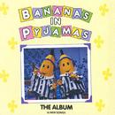 The Album/Bananas In Pyjamas
