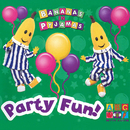 Party Fun!/Bananas In Pyjamas