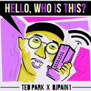 Hello, Who Is This?/Ted Park