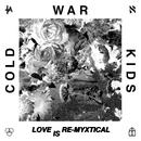 Love Is Re-Myxtical/Cold War Kids