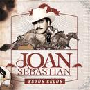Estos Celos (En Vivo)/Joan Sebastian