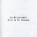 La Estrategia/Cali Y El Dandee