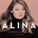 Zurück zu mir (Live Version)/Alina