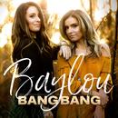 Bang Bang/Baylou
