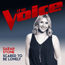 Scared To Be Lonely (The Voice Australia 2017 Performance)/Sarah Stone
