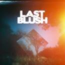 Last Blush/Last Blush
