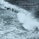 Dez De Dezembro/Cássia Eller