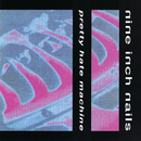 Pretty Hate Machine/Nine Inch Nails
