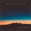 Our Backyard/Travis Collins, Amber Lawrence