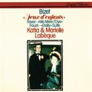 Bizet: Jeux d'enfants / Fauré: Dolly Suite / Ravel: Ma Mère l'oye/Katia Labèque, Marielle Labèque