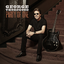 Party Of One/George Thorogood