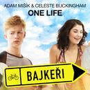 """One Life (Z filmu """"Bajkeři"""")/Adam Mišík, Celeste Buckingham"""
