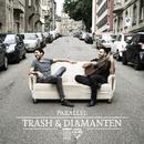 Trash & Diamanten/Parallel