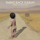 Where You Want To Be/Taking Back Sunday