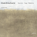 サーリアホ/ケージ/マデルナ/Cikada String Quartet