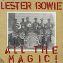 All The Magic! / The One And Only/Lester Bowie