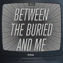 The Best Of Between The Buried And Me/Between The Buried And Me