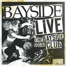 Live At The Bayside Social Club/Bayside