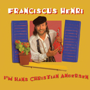 I'm Hans Christian Andersen/Franciscus Henri