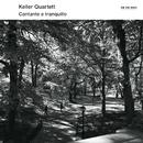 Cantante E Tranquillo/Keller Quartett