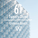 61 / Twenty-Three (Unikron Remix)/We Are Leo