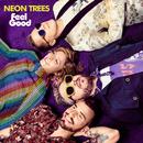 Feel Good/Neon Trees
