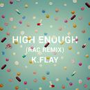 High Enough (RAC Remix)/K.Flay