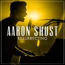 Resurrecting (Radio Version)/Aaron Shust