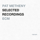 Selected Recordings/Pat Metheny Group