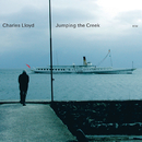 Jumping The Creek/Charles Lloyd Quartet