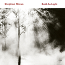 Bold As Light/Stephan Micus