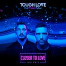 Closer To Love (feat. A*M*E)/Tough Love