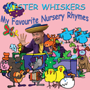 Mister Whiskers – My Favourite Nursery Rhymes/Franciscus Henri