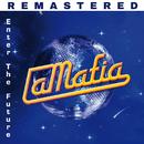 Enter The Future (Remastered)/La Mafia