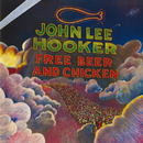 Free Beer And Chicken/John Lee Hooker