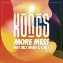 More Mess (feat. Olly Murs, Coely)/Kungs