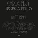 Tropic Appetites/Carla Bley