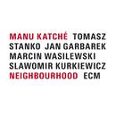 Neighbourhood/Manu Katché