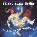 Walking On The Milky Way/Franciscus Henri