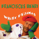 White Pyjamas/Franciscus Henri