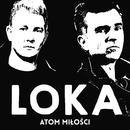 Atom Miłości/Loka