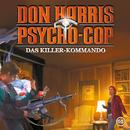 05: Das Killer-Kommando/Don Harris - Psycho Cop