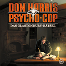 06: Das Glastonbury-Rätsel/Don Harris - Psycho Cop