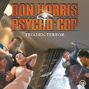 08: Triaden-Terror/Don Harris - Psycho Cop