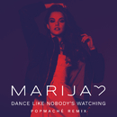 Dance Like Nobody's Watching (Popmaché Remix)/Marija